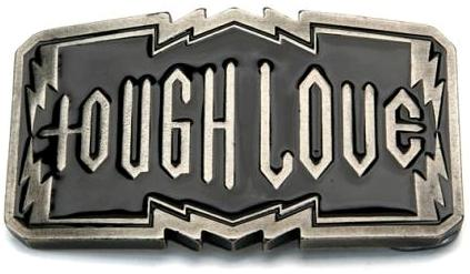 Love that's tough as nails. Nuff' said!